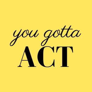 You Gotta Act