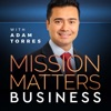 Mission Matters Business with Adam Torres artwork