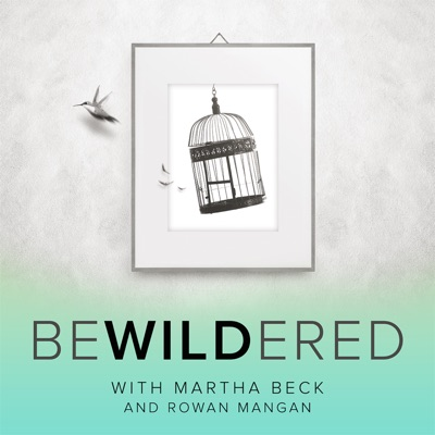 Bewildered:Martha Beck and Rowan Mangan