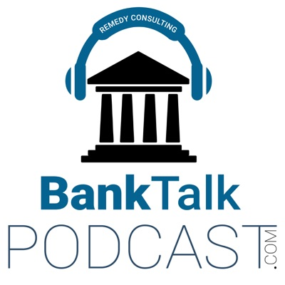 BankTalk Episode 6 – A Very Unique Approach to Mobile Banking