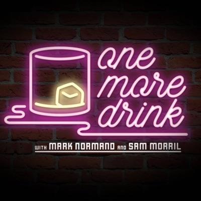 One More Drink:Mark Normand & Sam Morril