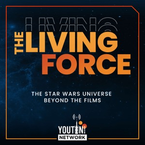 The Living Force: A Star Wars Podcast by Youtini