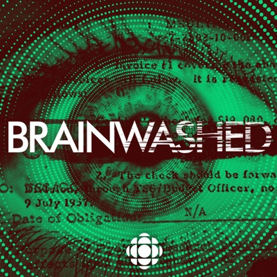 Brainwashed:CBC Podcasts