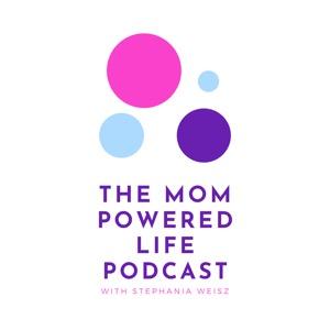 The Mom Powered Life