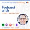 Service Management Leadership Podcast with Jeffrey Tefertiller artwork