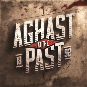 Aghast at the Past: 1892