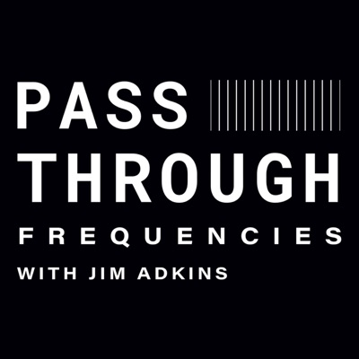 Pass-Through Frequencies:Jim Adkins