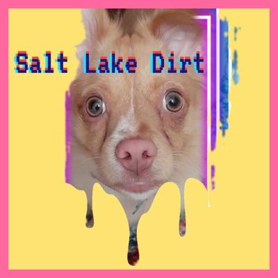 The Salt Lake Dirt Podcast