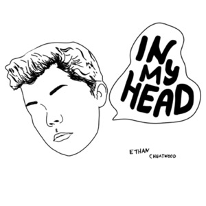 In My Head with Ethan Cheatwood