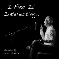 I Find It Interesting podcast