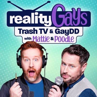 Reality Gays: Trash TV and GayDD with Mattie and Poodle:Matt Marr and Jake Anthony