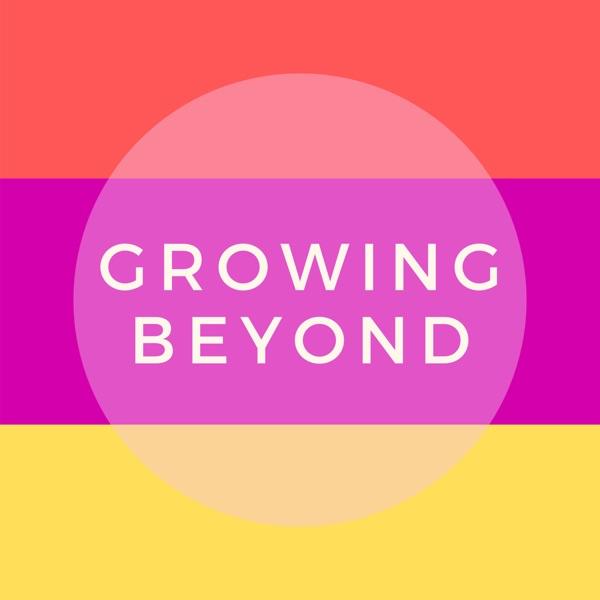 Growing Beyond