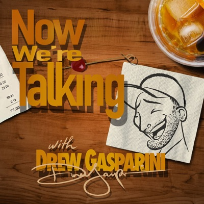 NOW WE'RE TALKING with Drew Gasparini:Drew Gasparini & Broadway Podcast Network