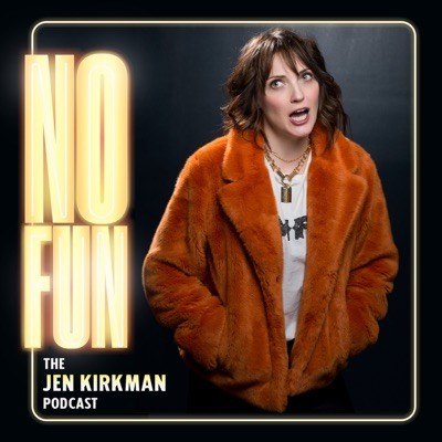 No Fun with Jen Kirkman