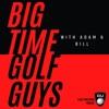 Big Time Golf Guys - A Golf Equipment Podcast artwork