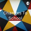 Changes To School artwork