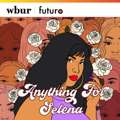 Anything For Selena:WBUR