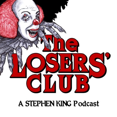 The Losers' Club: A Stephen King Podcast:The Losers' Club LLC