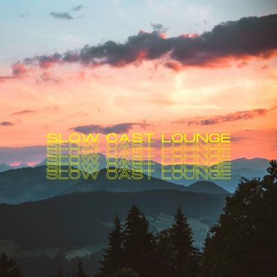 Slow Cast Lounge:Joco