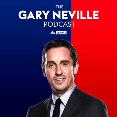 The Gary Neville Podcast:Sky Sports
