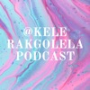 @KELE RAKGOLELA PODCAST artwork
