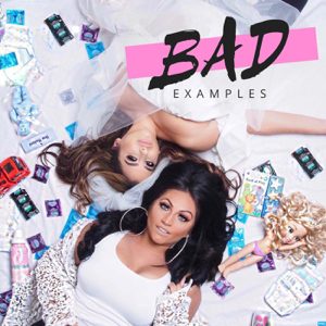 Bad Examples with Ex Reality TV Stars Tracy DiMarco & Jessica Romano