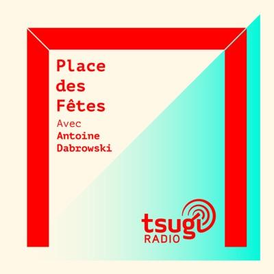 Place des Fêtes [Tsugi Radio]