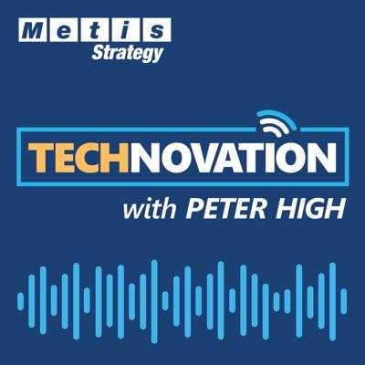 Technovation with Peter High (CIO, CTO, CDO, CXO Interviews):Metis Strategy