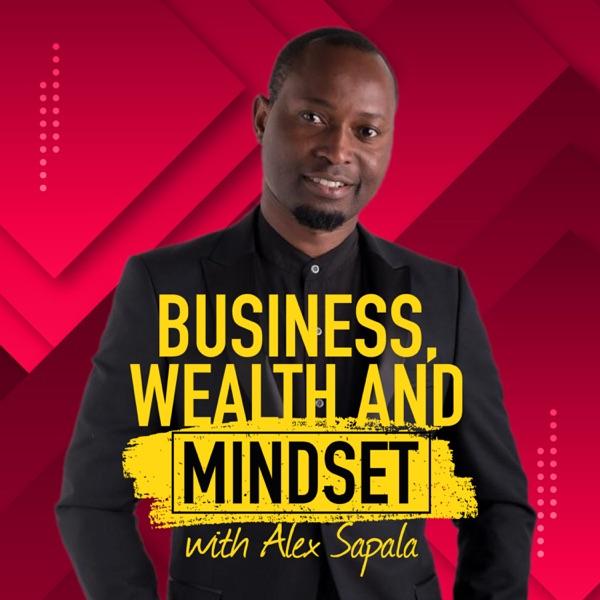Business, Wealth And Mindset Podcast Artwork