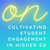 ON Cultivating Student Engagement in Higher Ed artwork