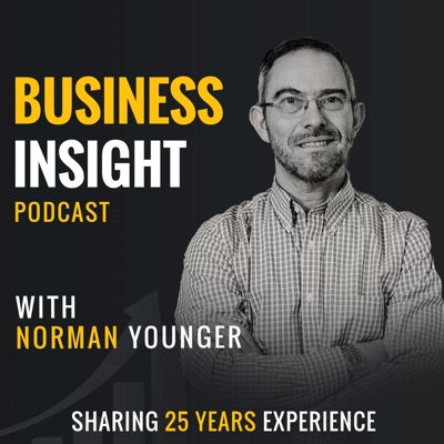 Business Insight with Norman Younger - Sharing 25 Years Experience