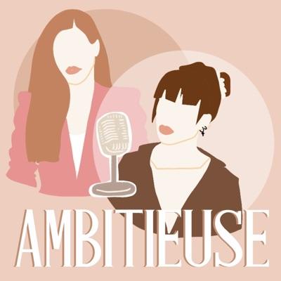 Ambitieuse:Ambitieuse