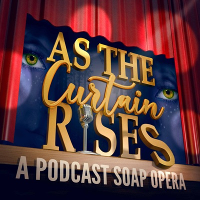 As The Curtain Rises - Broadway's First Digital Soap Opera:Broadway Podcast Network