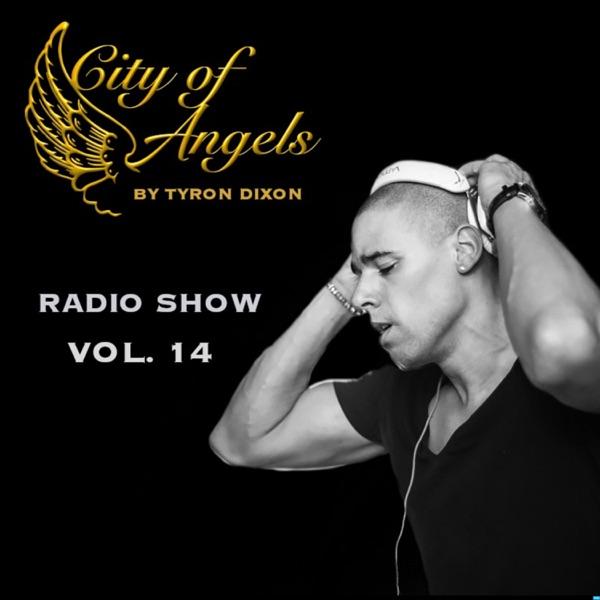 Tyron Dixon Presents City Of Angels Radio Show 012