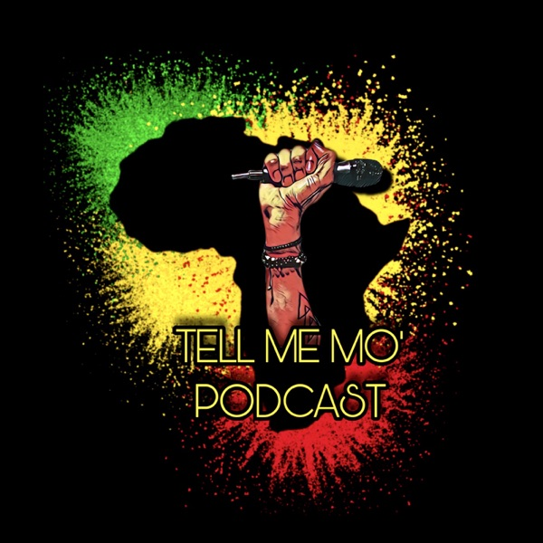 Tell Me Mo' Podcast