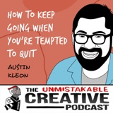Austin Kleon | How to Keep Going When You're Tempted to Quit