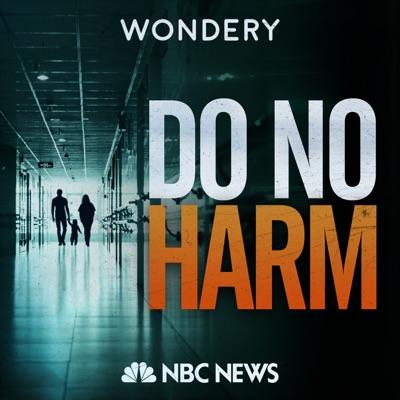 Do No Harm:Wondery | NBC News