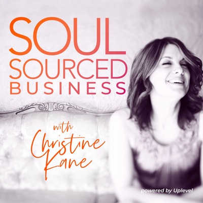 Soul-Sourced Business Podcast:Christine Kane