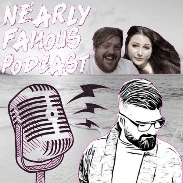 Nearly Famous Podcast