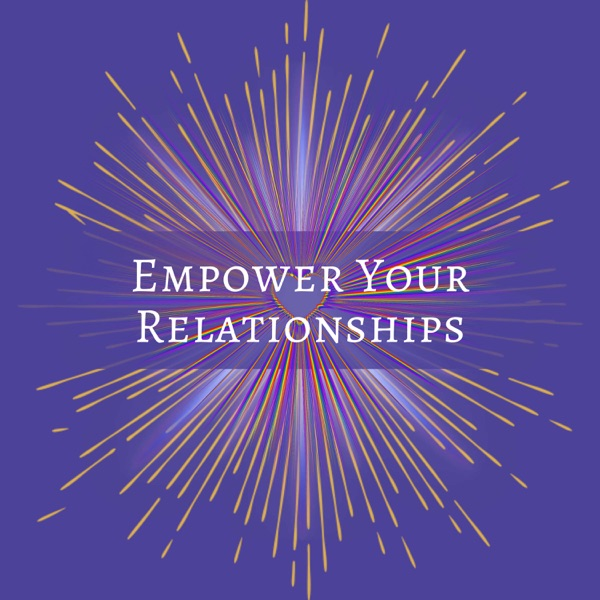 Empower Your Relationships