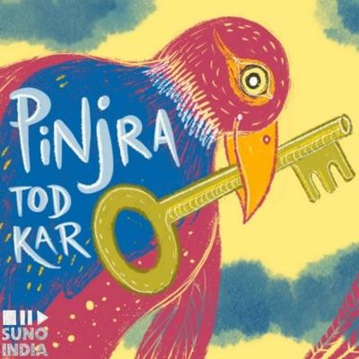 Pinjra Tod Kar:Suno India