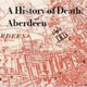 A History of Death: Aberdeen