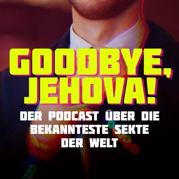 Goodbye, Jehova! podcast show image