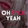 Oh F*ck Yeah with Ruan Willow artwork