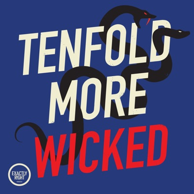 Tenfold More Wicked:Exactly Right