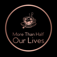 More Than Half Our Lives podcast