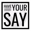 Have Your Say artwork