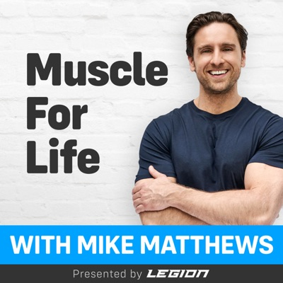 Muscle For Life with Mike Matthews:Mike Matthews