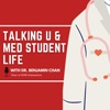 Talking U and Med Student Life
