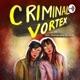 Criminal Vortex